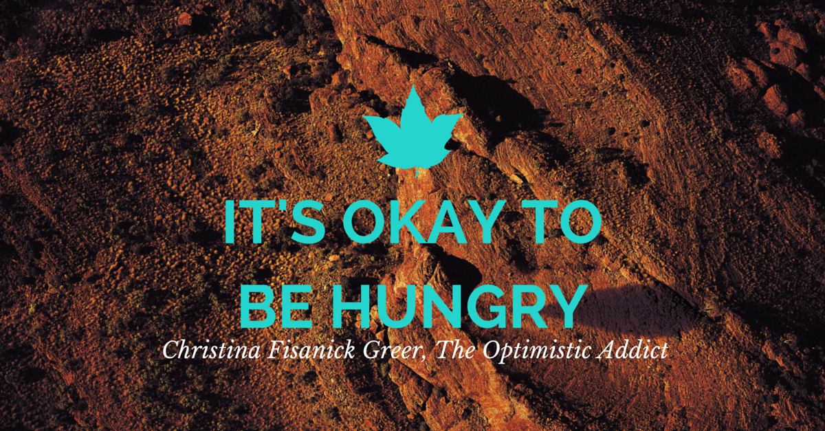 It's OKAy TO BE HUngry